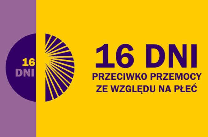 """Kampania """"16 dni akcji przeciw przemocy ze względu na płeć"""""""